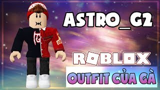 OCG #1 | OUTFIT CỦA GÀ - ASTRO_G2 | Roblox Giveaway Account
