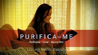 Purifica-me | Marcos Witt | Purificame Cover| Living room Session | Versao Portugues