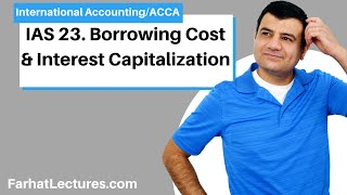 IAS 23 | Borrowing Cost | Interest Capitalization | International Accounting IFRS course
