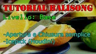 Tutorial Balisong | BASE: Apertura e Chiusura semplici, Icepick/Houdini