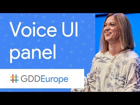 Panel on Voice UI: What's all the Noise About? (GDD Europe '17)