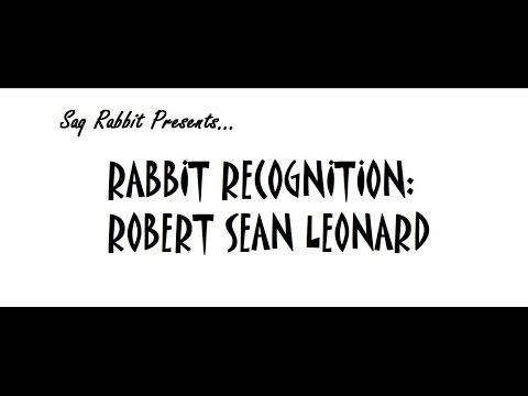 Robert Sean Leonard Appreciation Video : Rabbit Recognition