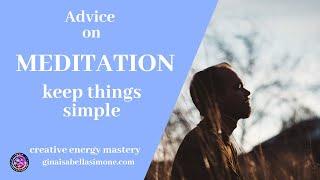 How to Meditate - keep things simple #meditationtips #simplifymeditation