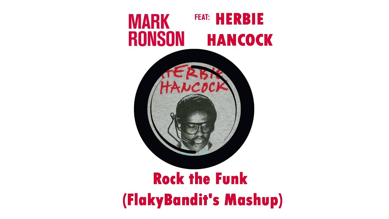 Herbie Hancock vs. Mark Ronson - Rock the Funk (FlakyBandit's Mashup)
