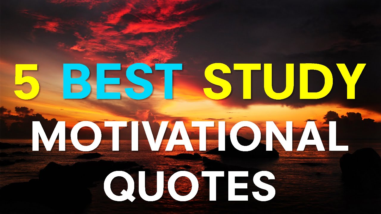 Best Motivational Quotes For Students: 5 Best Study Motivational