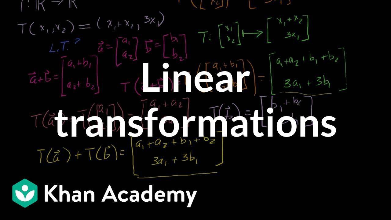 Linear transformations (video)   Khan Academy