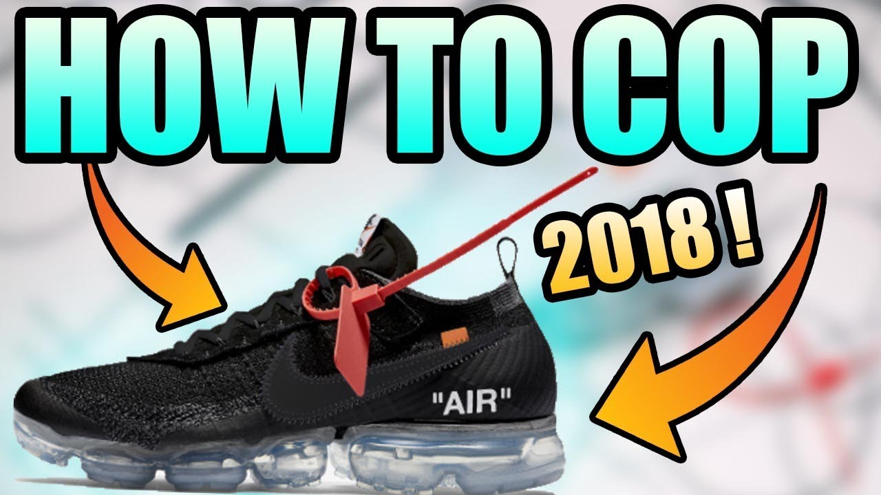 34d2d58b1ca How To Get The OFF WHITE NIKE VAPORMAX !
