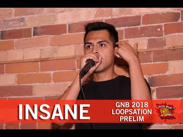 Insane | GNB 2018 | Loopstation - Prelim