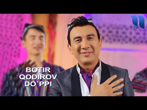 Botir Qodirov - Do`ppi | Ботир Кодиров - Дуппи