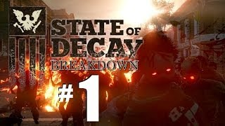 State of Decay Breakdown Gameplay Part 1: End of the Camping Trip