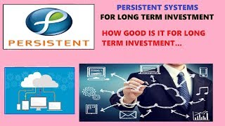 PERSISTENT SYSTEMS FOR LONG TERM INVESTMENT