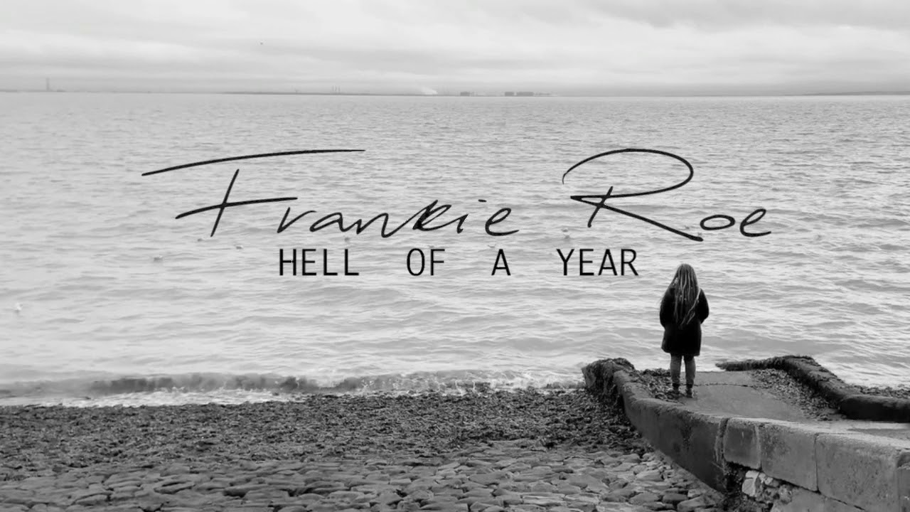 Frankie Roe - Hell Of A Year