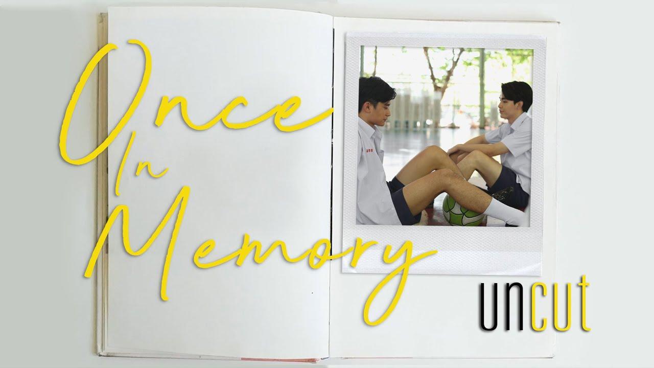 Once In Memory : Uncut