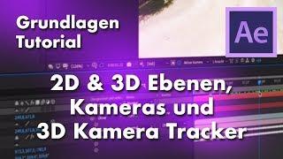 After Effects Grundlagen 2D, 3D, Kameras und 3D Kamera Tracker (Tutorial, deutsch)