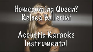 Kelsea Ballerini - Homecoming Queen? Acoustic Karaoke Instrumental