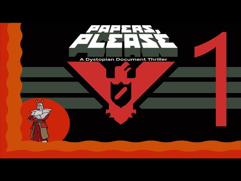 Let's Play Papers Please Part 1 (Enemy at the Gates)