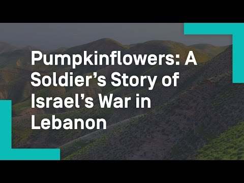Pumpkinflowers: A Soldier's Story of Israel's War in Lebanon