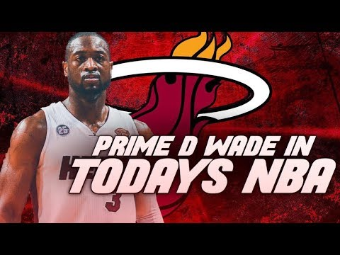 WHAT IF PRIME DWADE PLAYED IN TODAYS NBA? NBA 2K19