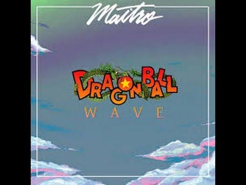 MAITRO - DRAGON BALL WAVE ♫ ♩ ♭ ♮ ♫ ( FULL ALBUM ).