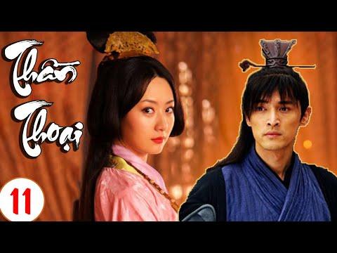 Phim Bộ Trung Quốc 2020   THẦN THOẠI - Tập 11   Phim Cổ Trang Xuyên Không Hay Nhất 2020
