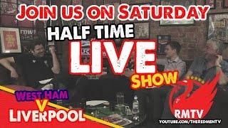 Half Time LIVE (Uncensored): West Ham v Liverpool