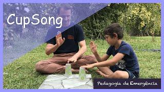 5. Cup Song / Pedagogia de Emergência