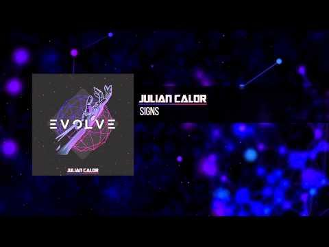 Julian Calor - Signs   #EvolveAlbum [OUT NOW 02/16]