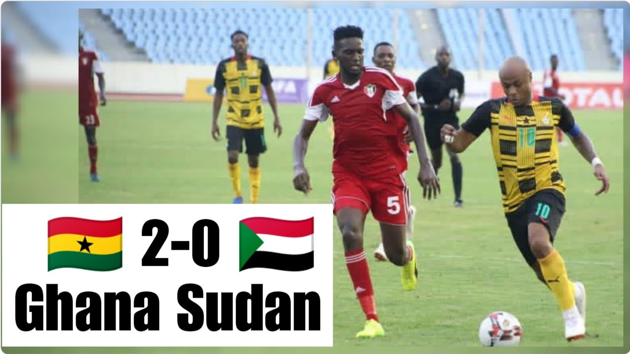 Ghana 2-0 Sudan • Full Highlights • AFCON Qualifiers