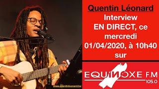 Interview Equinoxe FM (01/04/2020) - Quentin Léonard (Officiel)
