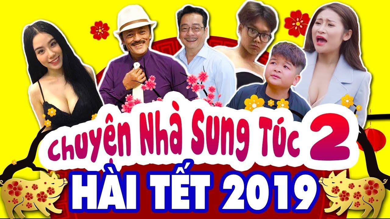 CHUYỆN NHÀ SUNG TÚC 2 FULL HD | Phim Hài Tết Việt Nam Mới Hay Nhất 2019