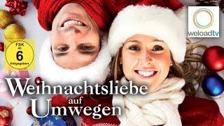 Weihnachtsliebe auf Umwegen (Weihnachtsfilm | deutsch)
