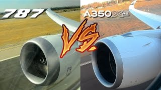 787 vs. A350!! ENGINE ROAR BATTLE. Choose your favourite!!