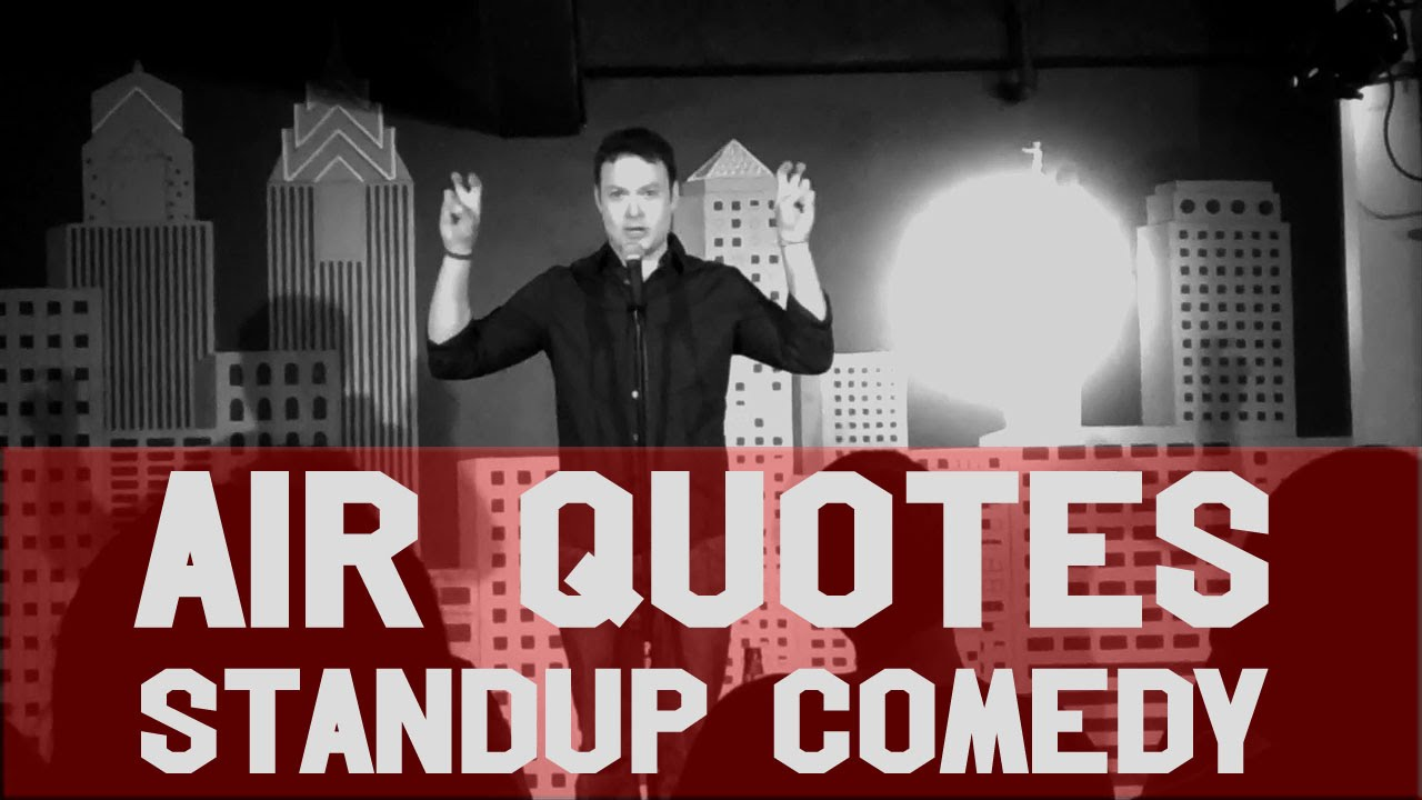 Stand Up Comedy Air Quotes Funny Comedian Youtube