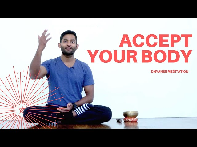 Accept Your Body | Dhyanse