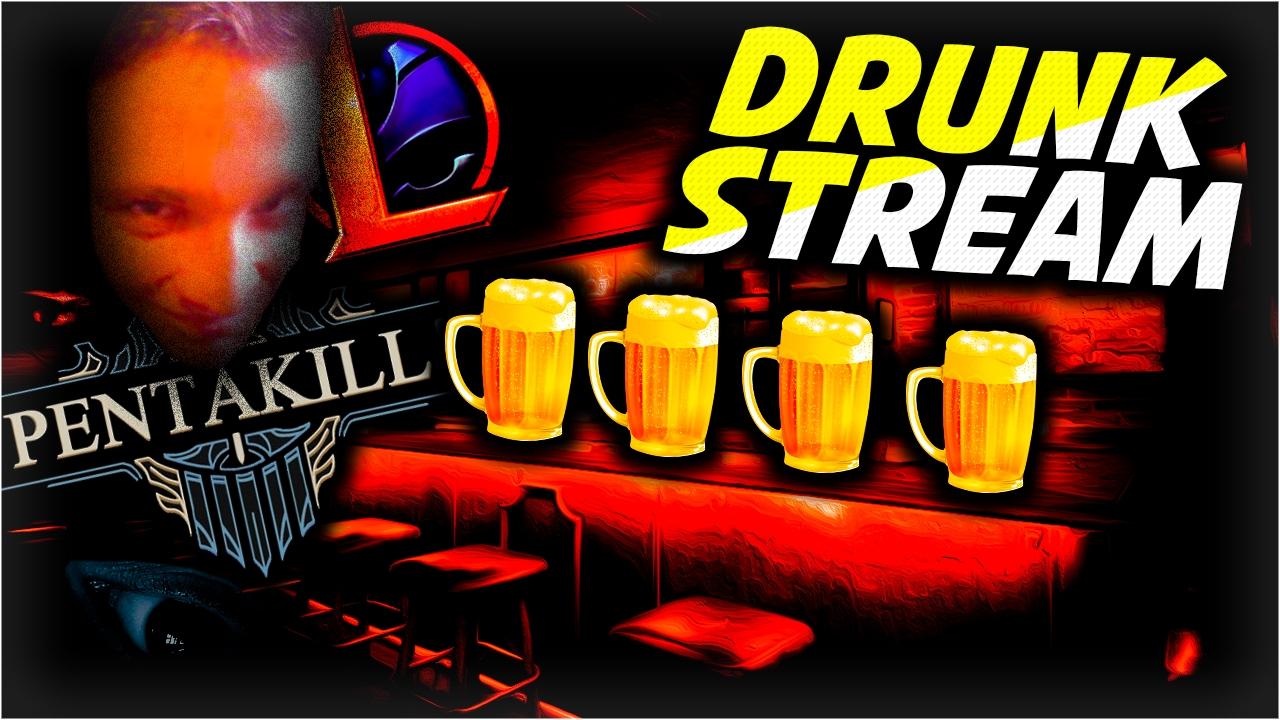 Drunk Stream