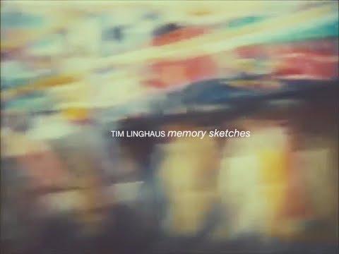 TIM LINGHAUS - memory sketches  (Teaser)