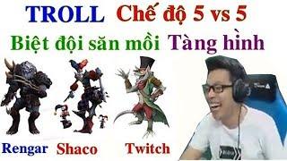 Biệt Đội Tàng Hình (Rengar, Shaco, Twitch) - Troll Chế Độ 5 vs 5 | Trâu best Udyr