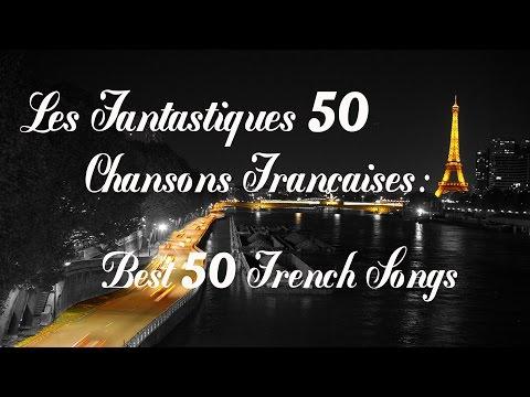 Les Fantastiques 50 chansons françaises - Best 50 French Songs