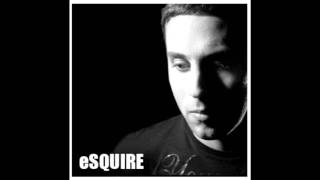 eSQUIRE Ft. Polina - Over Now eSQUIREs Electrofied Remix