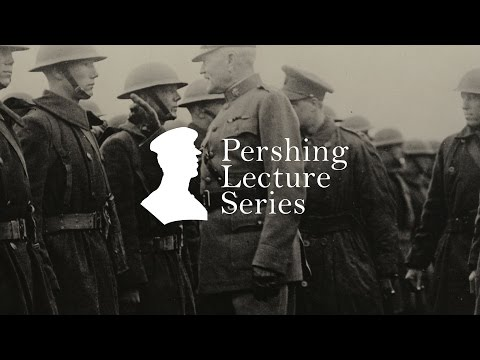 Giant with Feet of Clay: The U.S. Army Enters WWI - The John J. Pershing Lecture Series