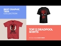 Top 12 Deadpool Shirts // Best Graphic Tees Collection