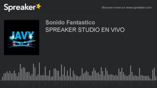 SPREAKER STUDIO EN VIVO (made With Spreaker)