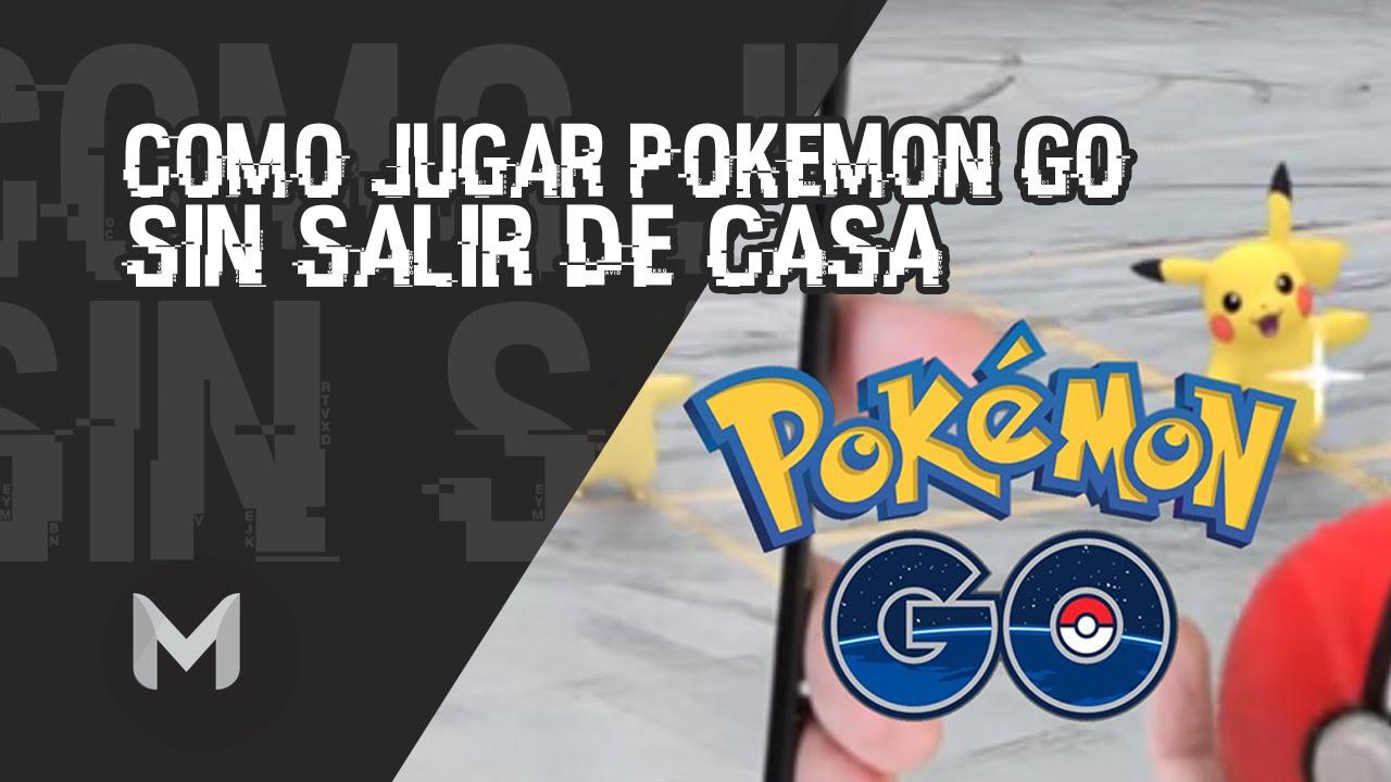 Cómo Jugar Pokemon Go Sin Salir De Casa Ya No Funciona Youtube