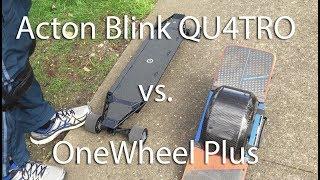 Acton Blink QU4TRO Unboxing & 12 Mile Test Ride vs. Future Motion OneWheel Plus + Death Wobble!