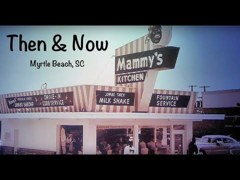 Mammy's Kitchen Restaurant Then & Now | Myrtle Beach, SC