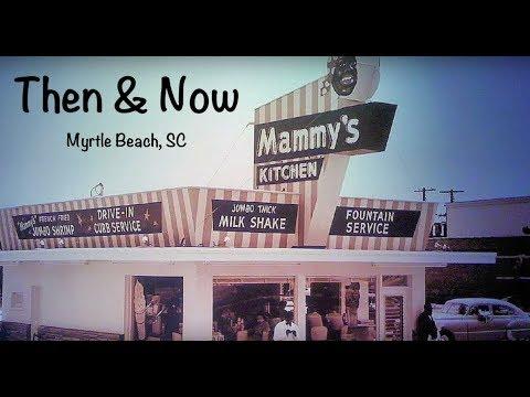 Mammy S Kitchen Restaurant Then Now Myrtle Beach Sc Youtube