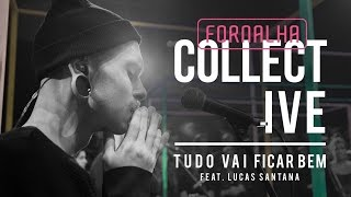 Tudo Vai Ficar Bem // Lucas Santana - Fornalha Collective thumbnail