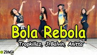 Bola Rebola - Tropkillaz FT. J Balvin, Anitta, MC Zaac /Zumba / Coreografia / Carlos el safary