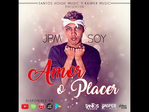 Jpm Soy - Amor o Placer ( AUDIO )