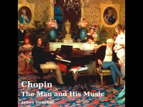 Chopin: the Man and His Music by James HUNEKER read by Various Part 1/2   Full Audio Book